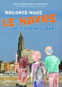 Raconte-nous Le Havre de 1517 à nos jours